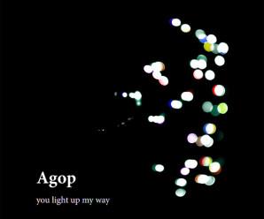 agop you light up my way
