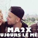 Ma2X reste «Toujours le même» dans son nouveau clip !