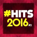 « #HITS 2016 Vol.2 » la nouvelle génération de compilations