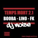 FK reprend «Temps mort 2.0» de Booba !