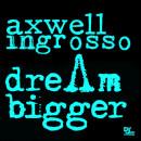 Axwell Λ Ingrosso – leur clip «Dream Bigger»